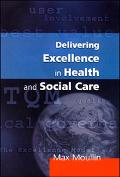 Delivering Excellence in Health and Social Care Quality, Excellence, and Performance Measure...