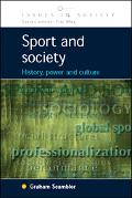 Sport And Society History, Power and Culture