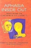 Aphasia Inside Out Reflections on Communication Disability