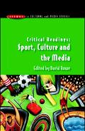 Critical Readings Sport, Culture and the Media