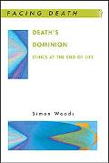Death's Dominion Ethics At The End Of Life