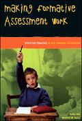 Making Formative Assessment Work Effective Practice in the Primary Classroom