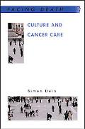 Culture And Cancer Care Anthropological Insights in Oncology