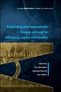 Regulating Pharmaceuticals in Europe Striving for Efficiency, Equity and Quality