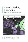 Understanding University A Guide to Another Planet