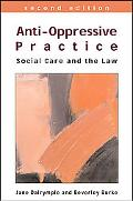 Anti-oppressive Practice Social Care And the Law