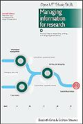 Managing Information for Research: Practical help in researching, writing and designing diss...