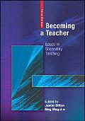 Becoming a Teacher Issues in Secondary Teaching
