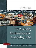 Television, Audiences & Everyday Life