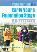 Implementing the Early Years Foundation Stage: A Handbook