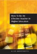 How to Be an Effective Teacher in Higher Education : Answers to Lecturers' Questions