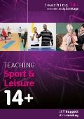 Teaching Sport and Active Leisure 14+