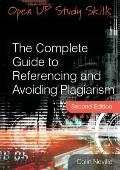 The Complete Guide to Referencing and Avoiding Plagiarism (Open Up Study Skills)