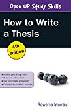 How to Write a Thesis (UK Higher Education Humanities & Social Sciences Study Skills)