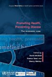 PROMOTING HEALTH, PREVENTING DISEASE: THE ECONOMIC CASE