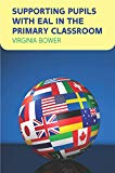Supporting Pupils with Eal in the Primary Classroom (UK Higher Education OUP Humanities & So...
