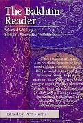 Bakhtin Reader Selected Writings of Bakhtin, Medvedev and Voloshinov