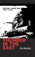 Thunder in the East The Nazi-Soviet War, 1941-1945