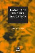 Language Teacher Education - Jon Roberts - Paperback