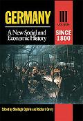 Germany A New Social and Economic History Since 1800