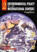Environmental Policy in an International Context Conflicts of Interest