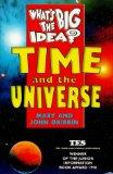 Time and the Universe (Whats the Big Idea)