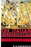 Italian Dictatorship Problems and Perspectives in the Interpretation of Mussolini and Fascism