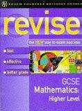 Revise GCSE Mathematics: Higher Level (Teach Yourself Revision Guides)
