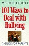 101 Ways to Deal with Bullying: A Guide for Parents