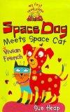 Space Dog Meets Space Cat (My First Read Alones)