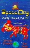 Space Dog Visits Planet Earth (My First Read Alones)