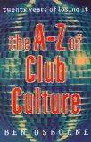 The A-Z of Club Culture