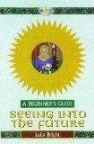 Seeing the Future (Headway Guides for Beginners)