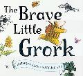 Brave Little Grork