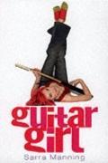 Guitar Girl - Sarra Manning - Paperback