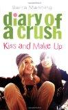Kiss and Make Up (Diary of a Crush, Book 2)