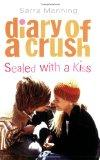 Sealed with a Kiss (Diary of a Crush)