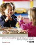 Understanding Child Development Linking Theory and Practice (A Hodder Arnold Publication)