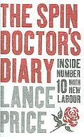 Spin Doctor's Diary Inside Number 10 With New Labour