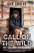 Call of the Wild My Escape to Alaska
