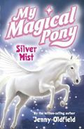Silver Mist (My Magical Pony Series)