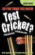 So You Think You Know Test Cricket