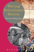Writing Postcolonial History (Hodder Arnold Publication)