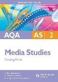 AQA AS Media Studies: Unit 2: Creating Media