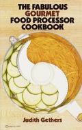 Fabulous Gourmet Food Processor Cookbook