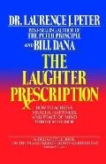 Laughter Prescription The Tools of Humor and How to Use Them