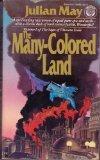 The Many-Colored Land (The Saga of Pliocene Exile, Vol. 1)