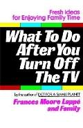 What to Do After You Turn Off the TV Fresh Ideas for Enjoying Family Time