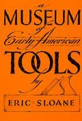 Museum of Early American Tools - Eric Sloane - Paperback