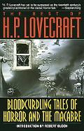 Best of H.P. Lovecraft Bloodcurdling Tales of Horror and the Macabre